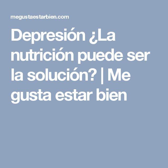 Depresión ¿La nutrición puede ser la solución? | Me gusta estar bien