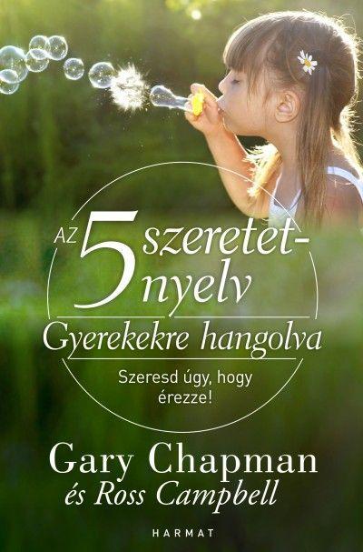 Könyv: Az 5 szeretetnyelv: Gyerekekre hangolva (Ross Campbell - Gary Chapman)