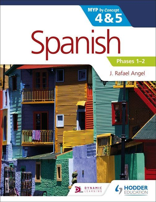 Spanish for the IB MYP 4&5 Phases 1-2 -Hodder Education IBSOURCE