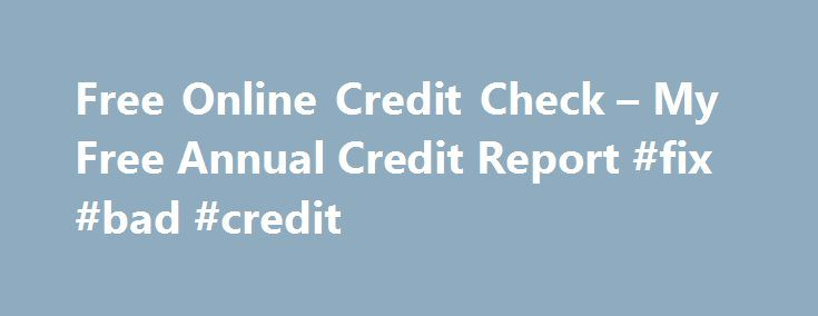 Free Online Credit Check – My Free Annual Credit Report #fix #bad #credit http://credits.remmont.com/free-online-credit-check-my-free-annual-credit-report-fix-bad-credit/  #credit check for free # Free Online Credit Check Free online credit check is an option where you can screen the details of a report. When you are denied a lending facility by the provider you can always go back…  Read moreThe post Free Online Credit Check – My Free Annual Credit Report #fix #bad #credit appeared first on…