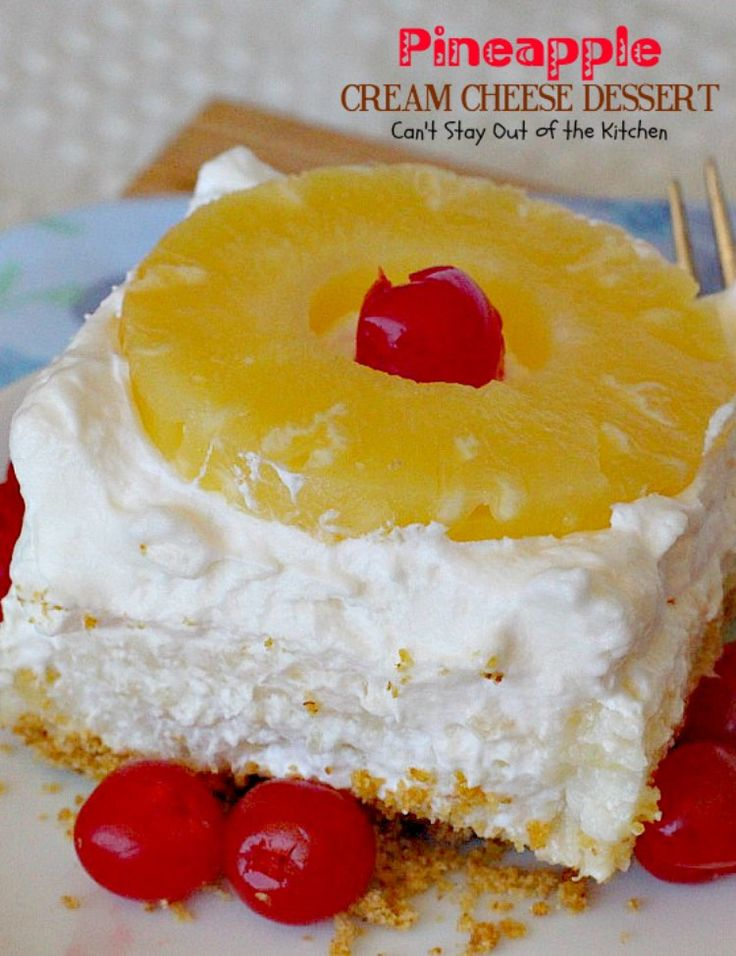 Pineapple Cream Cheese Dessert has a graham cracker layer, a gelatin layer with pineapple & cream cheese, a Cool Whip layer and more pineapple on top.