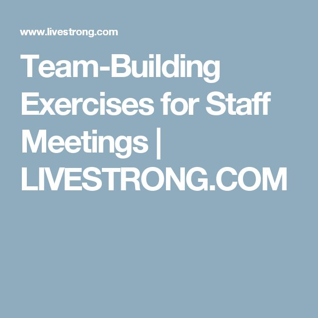 Team-Building Exercises for Staff Meetings | LIVESTRONG.COM