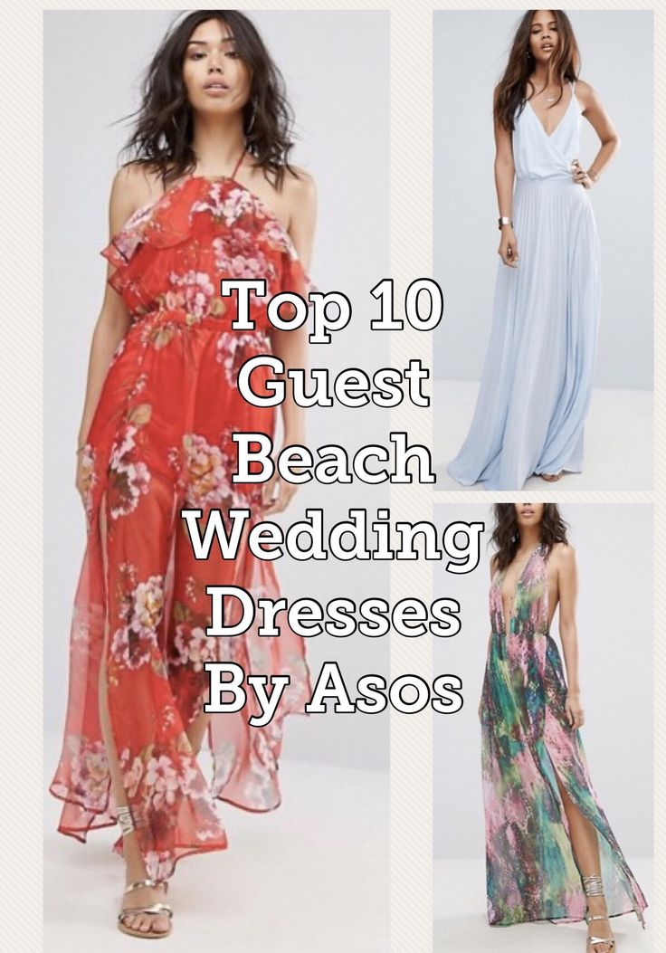 TOP 10 GUEST BEACH WEDDING DRESSES BY ASOS  Asos has amazing dresses, if you´re tall or petite no worries you have many options!