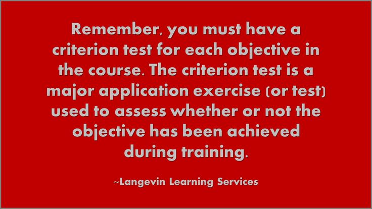 A criterion test is necessary for every course objective.