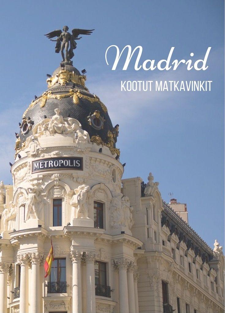 Matkavinkit Madridiin kootusti! Parhaat ravintolat, tapakset ja nähtävyydet.