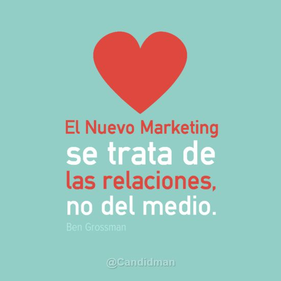 """El nuevo #Marketing se trata de relaciones, no de medio"" Ben Grossman"