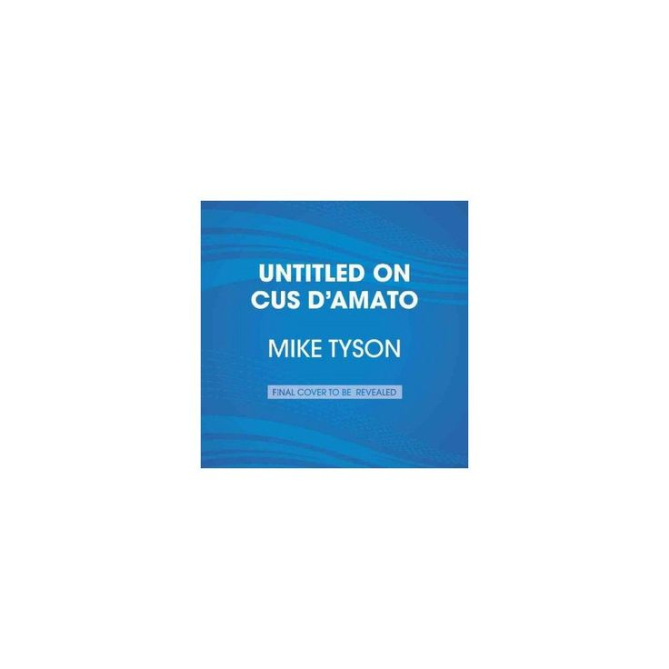 Untitled on Cus D'amato and Mike Tyson (Unabridged) (CD/Spoken Word)