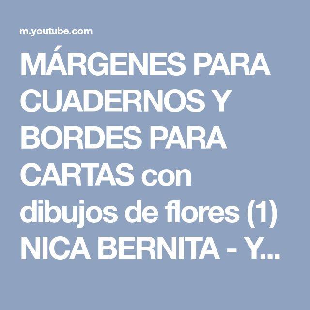MÁRGENES PARA CUADERNOS Y BORDES PARA CARTAS con dibujos de flores (1) NICA BERNITA - YouTube