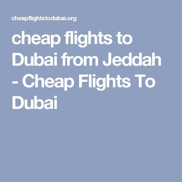 cheap flights to Dubai from Jeddah - Cheap Flights To Dubai