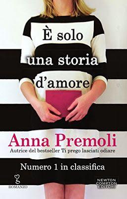 Anna Premoli, #NewtonCompton  #NarrativaRosa, E' solo una storia d'amore, #Recensione Sognando tra le Righe: E' SOLO UNA STORIA D'AMORE   Anna Premoli   Recens...