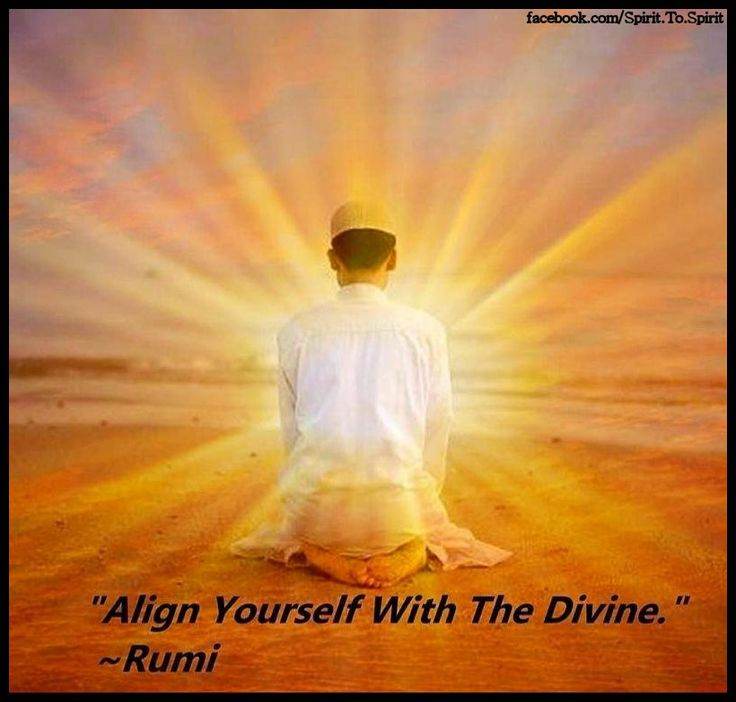 """Align Yourself With The Divine"" Rumi"