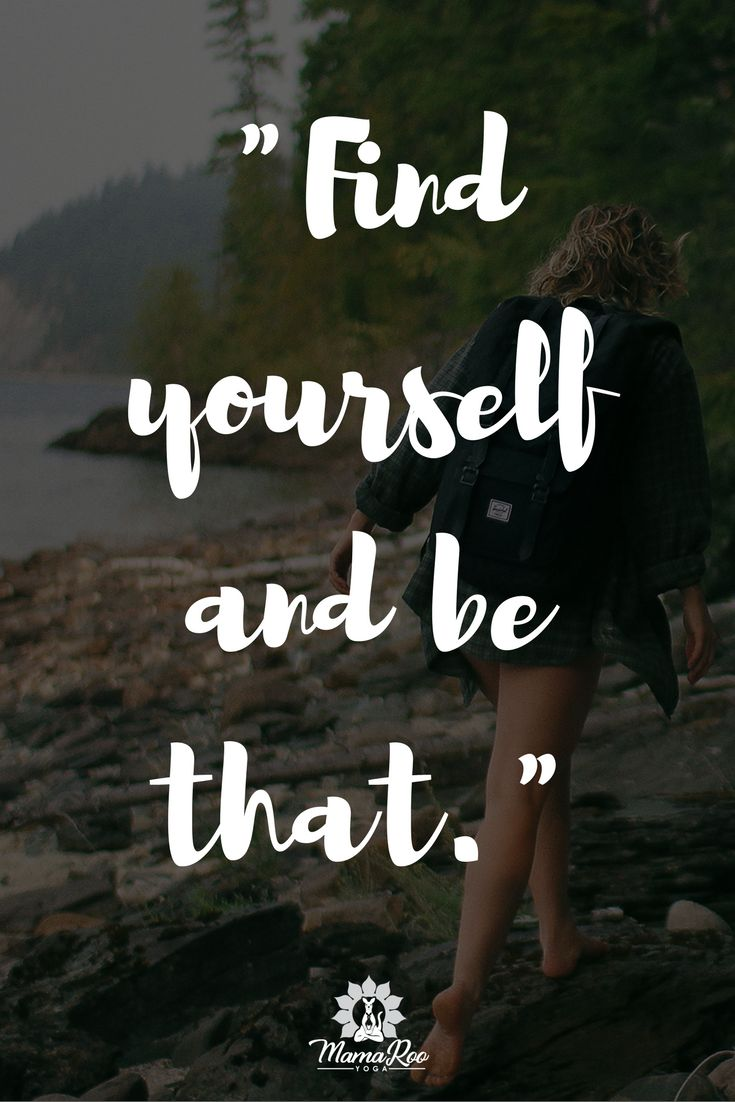 "Yoga quote and yoga natural lifestyle quote. ""Find yourself and be that."" Inspirational and motivational quote. Click the image for Affirmations and Inviting more intention into your yoga practice & life and re-pin to share with your like-minded friends! #InspirationAndQuotes"
