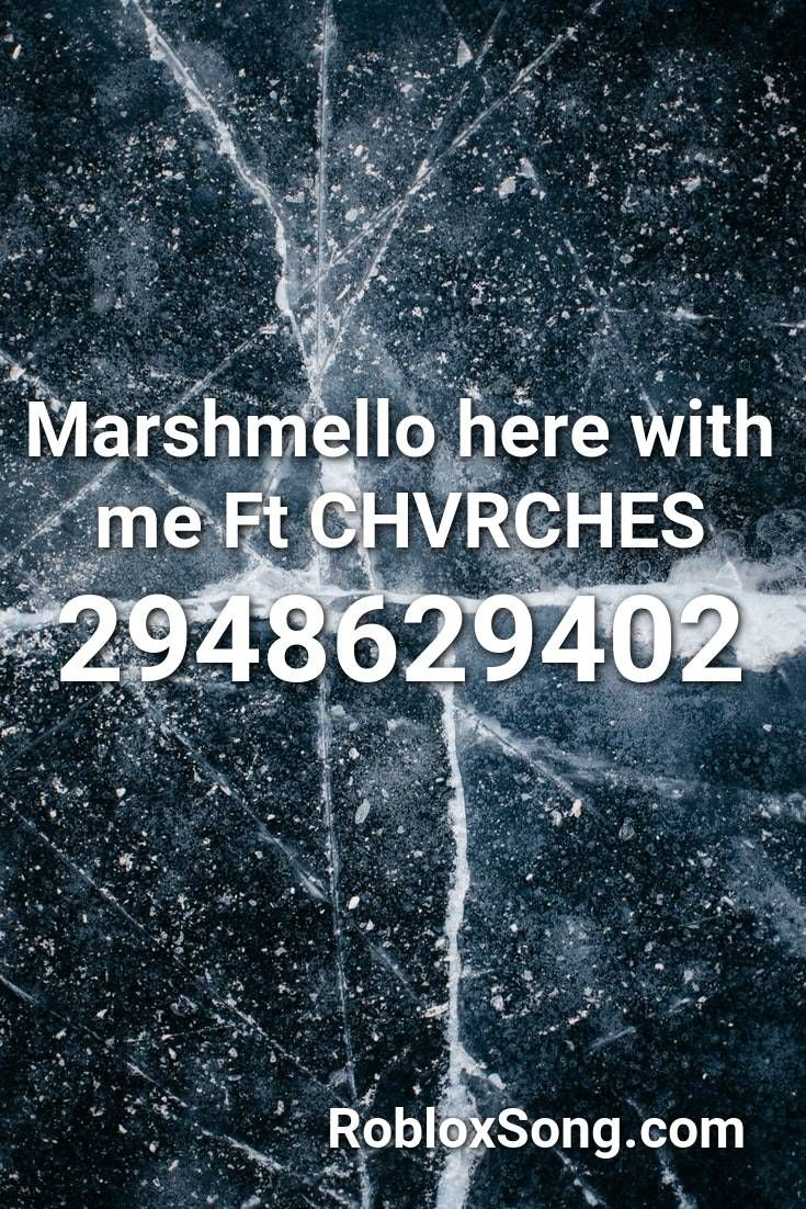 Marshmello Here With Me Ft Chvrches Roblox Id Roblox Music Codes