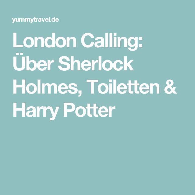 London Calling: Über Sherlock Holmes, Toiletten & Harry Potter