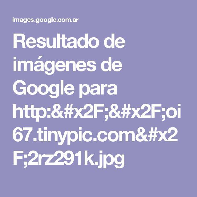 Resultado de imágenes de Google para http://oi67.tinypic.com/2rz291k.jpg