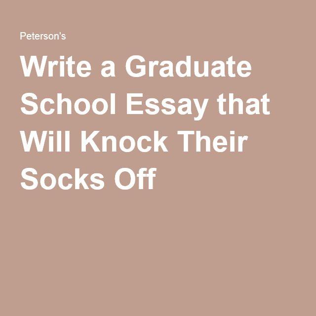 Write a Graduate School Essay that Will Knock Their Socks Off