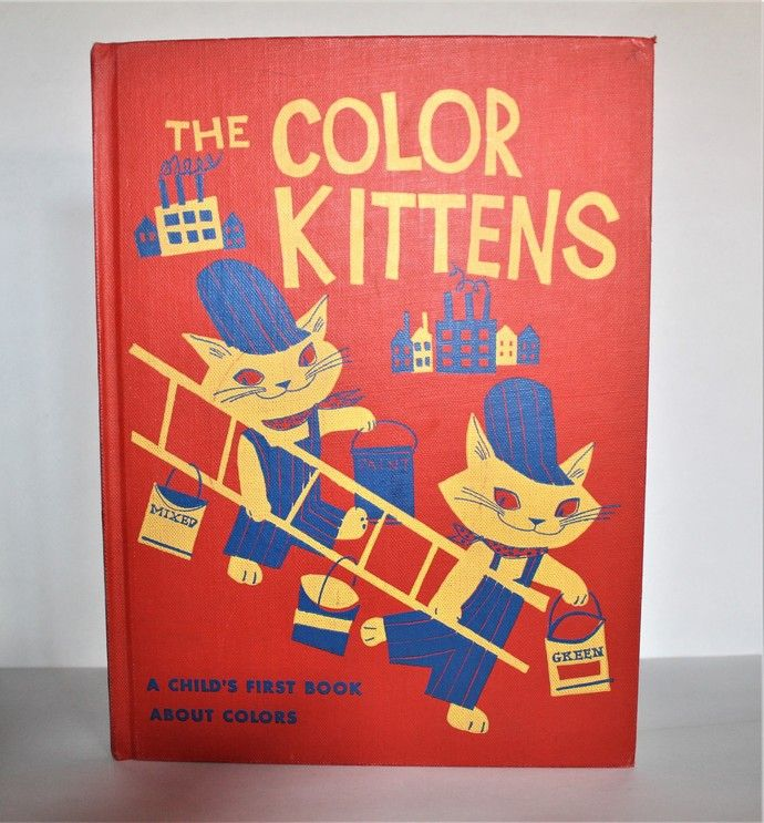 Rare Vintage Hard Covered Book The Color Kittens A Child S First Book About Colors By Margaret Wise Brown 1958 In 2020 Margaret Wise Brown Coloring Books Books