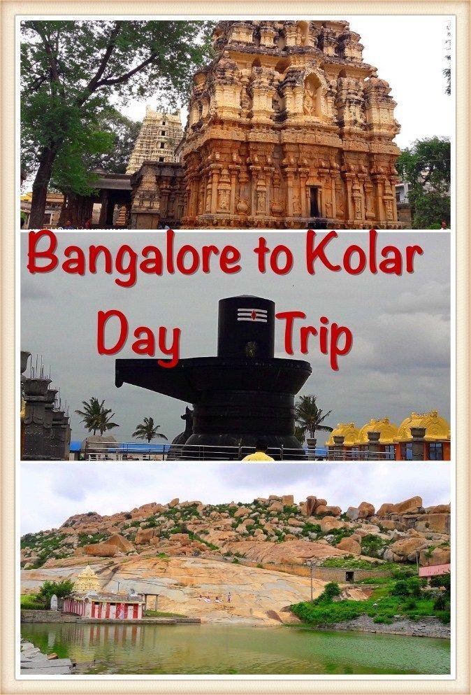 Bangalore To Kolar Weekend Getaway From Bangalore One Day Trip