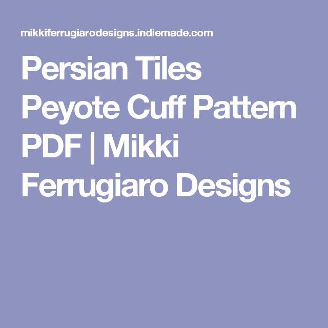 Persian Tiles Peyote Cuff Pattern PDF | Mikki Ferrugiaro Designs