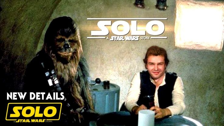 Han Solo Movie Trailer Coming Soon! New Details Revealed (Solo A Star Wars Story) - Star Wars Saga Latinamerica