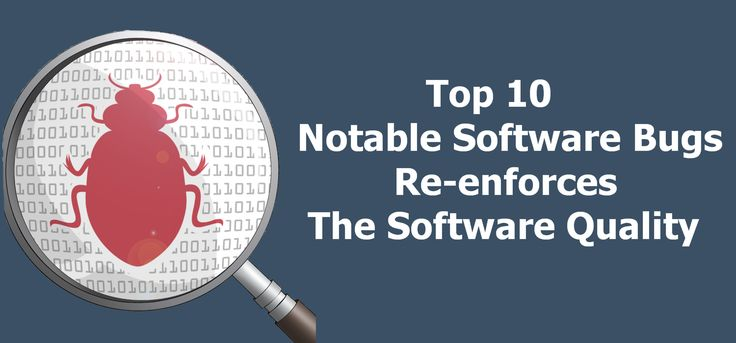 10 notable software bugs - software outsourcing companies India #SoftwareConsultancyIndia #OffshoreSoftwareDevelopmentCompanyIndia #SoftwareOutsourcingCompanyIndia