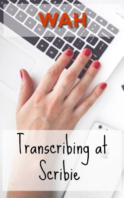 Learn How You Can WAH Transcribing For Scribie and Earn $10 Per Audio Hour Transcribed!