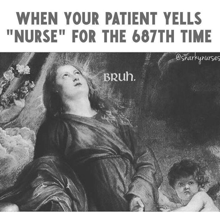 """We are out of juice Bob."" Nurse life"