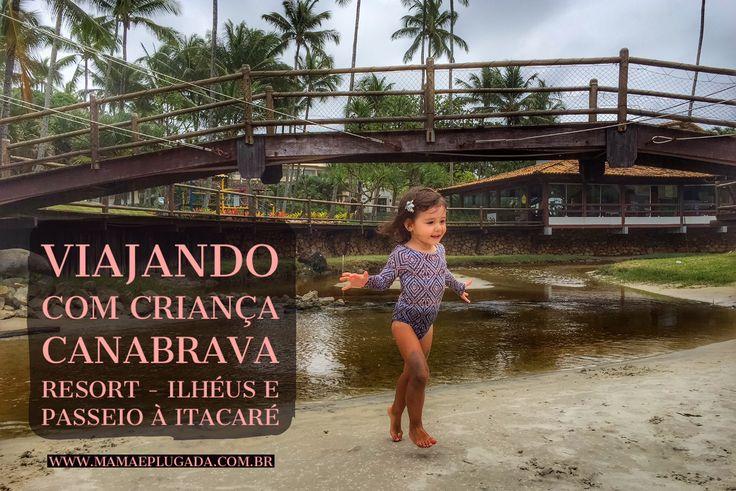 Viajando com crianças: Bahia, Ilhéus e Itacaré no Resort CanaBrava + CUPOM DE DESCONTO