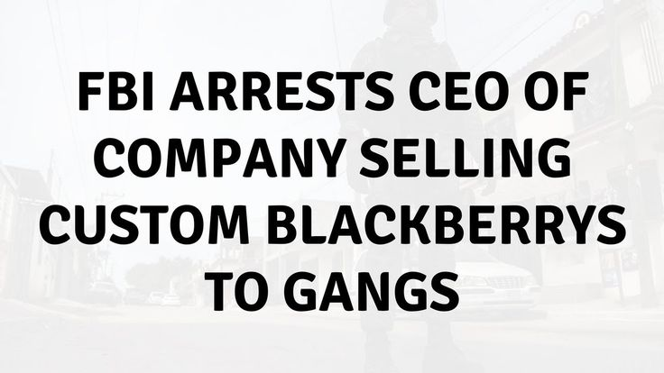 Daily Tech News - FBI arrests CEO of company selling custom BlackBerrys to gangs #mobile #devices #FBI #arrests #CEO #company #selling #custom #BlackBerrys #gangs