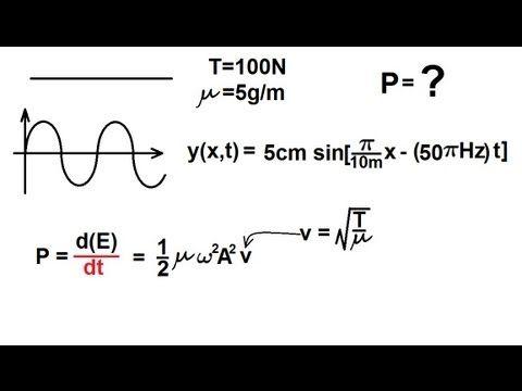 Physics - Mechanics: Mechanical Waves (21 of 21) Energy Carried by a Wave 2