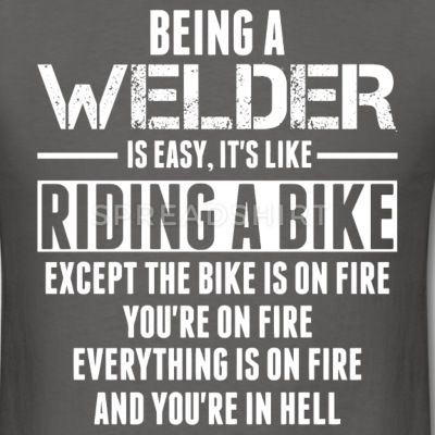 Being a Welder is like Riding a Bike T-Shirts
