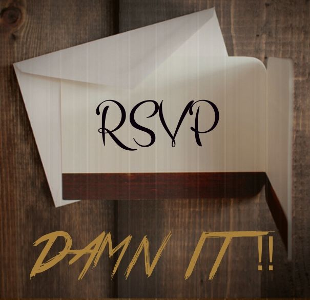 RSVP damn it !! Is RSVP a dying custom?