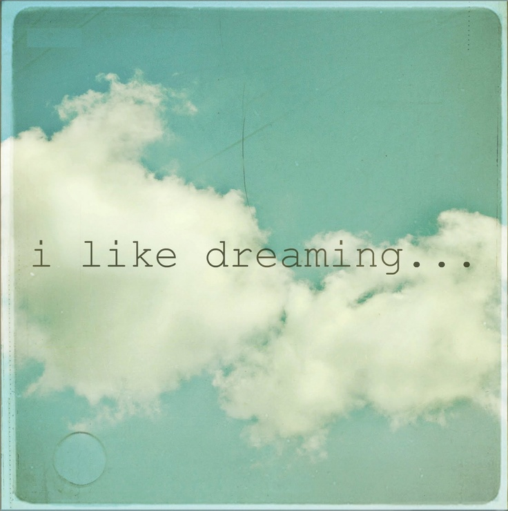 dreaming...