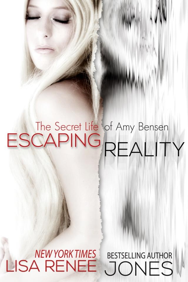 """Escaping Reality"" The Secret Life of Amy Bensen by Lisa Renee Jones"