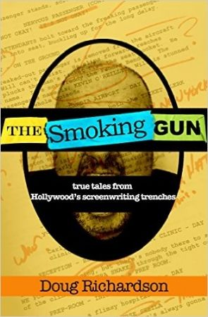 """By Sean Tuohy  The Smoking Gun: True Tales From Hollywood's Screenwriting Trenches By Doug  Richardson  """"Bad Boys"""" and """"Die Hard 2"""" scribe Doug Richardson yanks readers down into  the trenches of Hollywood and uses humor and blunt honesty to lead them  through his adventures and misadventures. #TheNicestGuyinHollywood makes  you feel like you're in a bar somewhere as he's telling you old war  stories. Richardson guides readers through every aspect of a script; from  creation to dealing with…"""