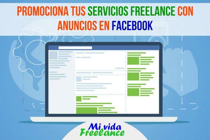 Cómo promocionar tus servicios freelance a través de anuncios en Facebook#Promocionar #RedesSociales #Facebook #Twitter #Instagram #Servicios #Freelance #Freelancers #MiVidafreelance #Productividad #IdeasDeNegocio #IdeasQueInspiran #GeneraIngresos #SitiosWeb #Clientes