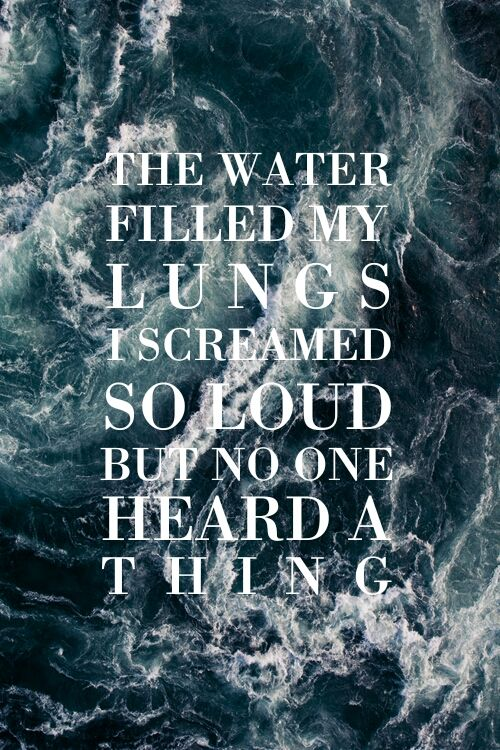 """""""Rain came pouring down when I was drowning That's when I could finally breathe."""""""