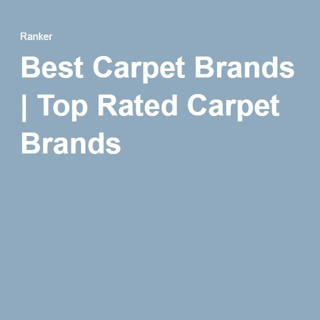 Best Carpet Brands   Top Rated Carpet Brands