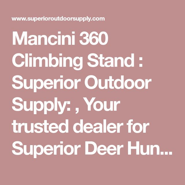 Mancini 360 Climbing Stand : Superior Outdoor Supply: , Your trusted dealer for Superior Deer Hunting Blinds and Deer Stands Since 2005. #deerhuntingblinds