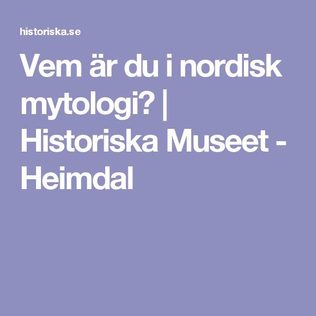 Vem är du i nordisk mytologi?   |     Historiska Museet - Heimdal