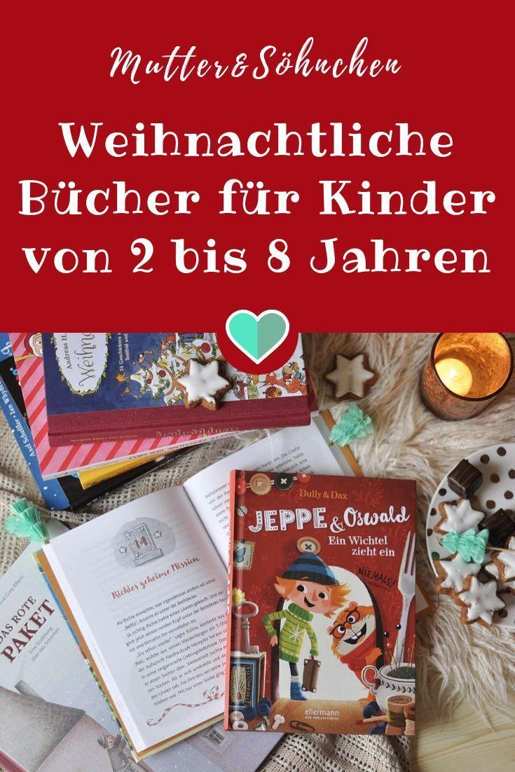 Klassisch Bis Modern Weihnachtliche Bucher Fur Kinder Von 2 Bis 8 Jahren Bucher Fur Kinder Kinderbucher Und Weihnachtsgeschichte Kinder