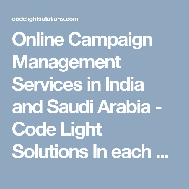 Online Campaign Management Services in India and Saudi Arabia - Code Light Solutions  In each corner of Asian and its nation and alternative elements of the planet, the tone, and techniques getting used in political campaigns are dynamic chop-chop. during this dynamic political state of affairs, political parties have understood that strategy, that had worked yesterday, might not add the current surroundings.