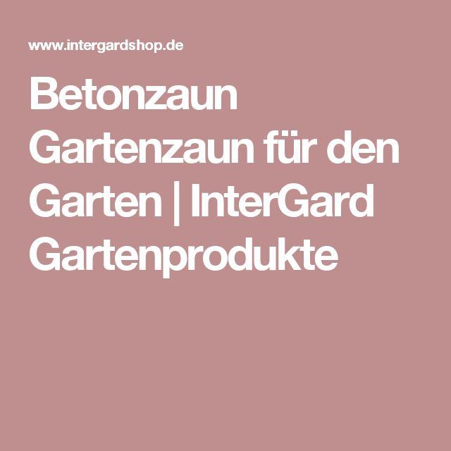 Betonzaun Gartenzaun für den Garten  | InterGard Gartenprodukte