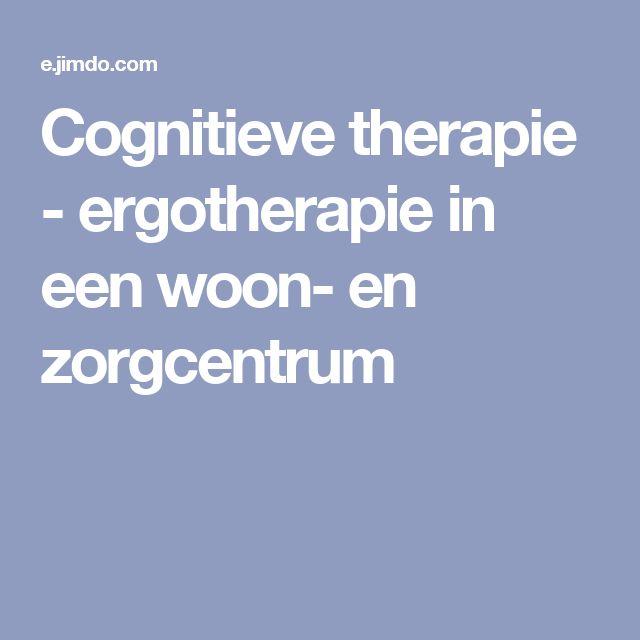 Cognitieve therapie - ergotherapie in een woon- en zorgcentrum