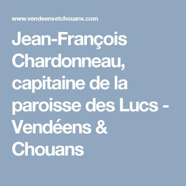 Jean-François Chardonneau, capitaine de la paroisse des Lucs - Vendéens & Chouans