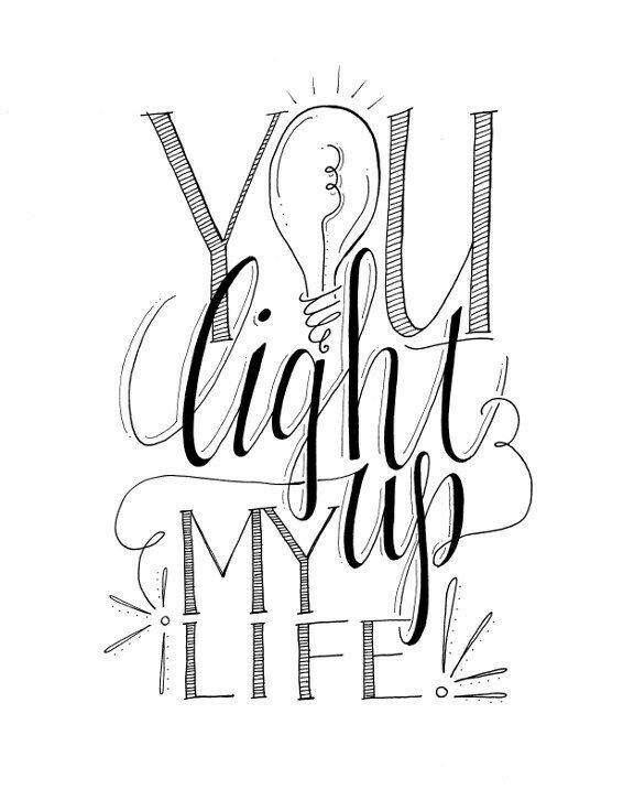 You light my life up