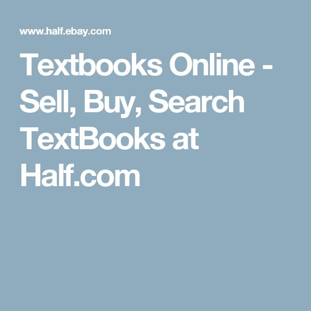 Textbooks Online - Sell, Buy, Search TextBooks at Half.com
