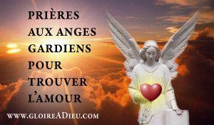 prières aux anges gardiens pour trouver amour