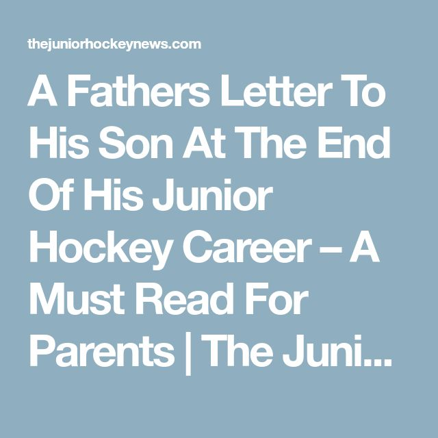 A Fathers Letter To His Son At The End Of His Junior Hockey Career – A Must Read For Parents | The Junior Hockey News