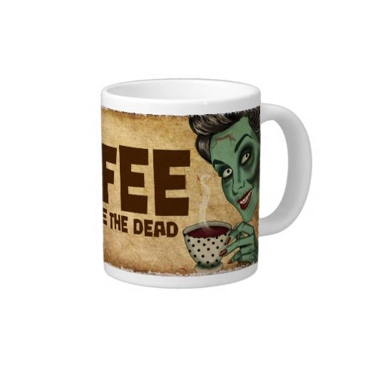 """Coffee to Wake the Dead Jumbo Mug. This mug is for people who like their coffee in """"gallons"""" and super strong. Coffee so strong it could wake the dead. #zazzle #mug #coffee"""
